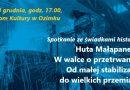"""Ozimek: """"Huta Małapanew. W walce o przetrwanie. Od małej stabilizacji do wielkich przemian"""""""