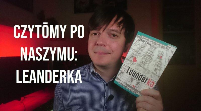Czytōmy po naszymu: Leanderka