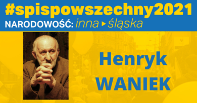 Henryk Waniek: Potwierdzę swą śląską narodowość