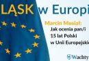 Śląsk w Europie – Wachtyrz przepytuje kandydatów przez wyborami - jak oceniają 15 lat Polski w UE? [CZĘŚĆ 2]